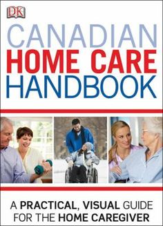 Canadian Home Care Handbook (assorted authors) Vancouver City, North Vancouver, City Library, Interesting Conversation, Long Term Care, Guest Speakers, Caregiver, Nonfiction, More Fun