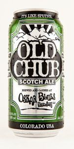 Old Chub - Scottish Style Ale  Good Scotch ale...I am hoping that it was cheap, but I doubt it