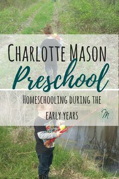 Charlotte Mason Style Preschool How To Homeschool Preschool Using Charlotte Mason's Methods Charlotte Mason didn't recommend doing formal school with your child until they were 6 years old. Instead, she recommended children learn naturally through play and