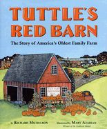 Tuttle's Red Barn:  The Story of America's Oldest Family Farm by Mary Azarian and Richard Michelson.  In 1632, John Tuttle set sail from England to Dover, New Hampshire. There he set up a farm on seven acres of land. From those humble beginnings the Tuttle family story became America's story.
