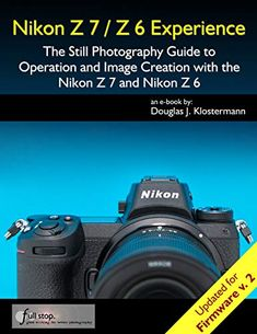 Nikon / Experience - The Still Photography Guide to Operation and Image Creation with the Nikon and Nikon Updated for Firmware eBook: Douglas Klostermann: Kindle Store Nikon Camera Tips. Nikon Camera Tips, Nikon Digital Camera, Camera Hacks, Still Photography, Photography Guide, Amazing Photography, Movie Records, World Library, Instax Camera