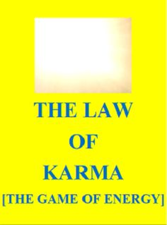 Welcome to this lens dear ONES in which I am going to share with you my Inner Experiences on KARMA.    KARMA is a game of Energy. Positive and Negative...