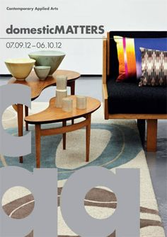 domesticMATTERS, Contemporary Applied Arts exhibition for London Design Festival 2012, will transform the gallery into the imagined home of a collector of Modernist furniture and 21st Century craft. | 7 Sept - 6 Oct