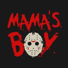 Shop Mama's Boy friday the kids t-shirts designed by BoggsNicolas as well as other friday the merchandise at TeePublic. Halloween Birthday, Halloween 2020, Halloween Crafts, Halloween Decorations, Boy Halloween Shirts, Halloween Ideas, Friday The 13th Poster, Friday The 13th Funny, Kings Of Leon
