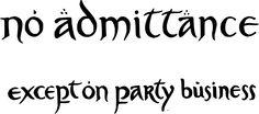 http://fc03.deviantart.net/fs70/i/2012/352/5/a/no_admittance___except_on_party_business_by_cloventt-d5oe6dz.png