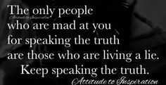 Fake People, You Mad, Speak The Truth, Cards Against Humanity, Inspiration, Phony People, Biblical Inspiration, Inspirational, Inhalation