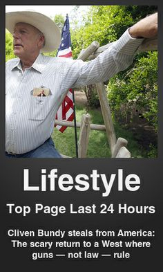 Top Lifestyle link on telezkope.com. With a score of 1729. --- Cliven Bundy steals from America: The scary return to a West where guns — not law — rule. --- #lifestyle --- Brought to you by telezkope.com - socially ranked goodness