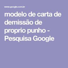 modelo de carta de demissão de proprio punho - Pesquisa Google