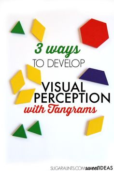 Description: 3 activities/different methods to use Tangrams to enhance visual perception.