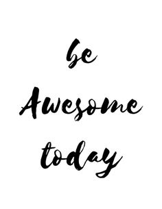 be awesome today a free printable letter size poster great home office wall decor awesome inspirational office pictures full size