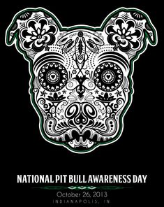 National Pit Bull Awareness Day is Oct. 26 2013! Educate :)