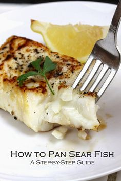 How to Pan Sear Fish: A Step-by-Step Guide including information on how to purchase fish, different kinds of fish, and cooking times.