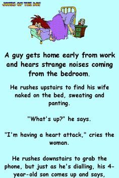 A guy gets home early from work and hears strange noises coming. - A guy gets home early from work and hears strange noises coming from the bedroom. He rushes upst - Funny Long Jokes, Clean Funny Jokes, Funny Jokes For Adults, Funny Relatable Memes, Funny Texts, Funny Quotes, Funny Jikes, Short Funny Jokes, Hilarious