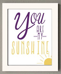 This would be great in a nursery or little kid's room. / You Are My Sunshine / poster print / #merelynne
