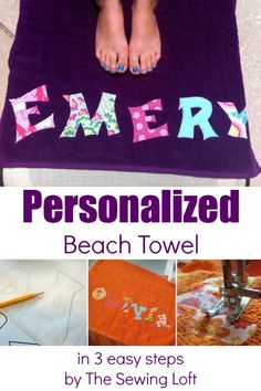 Personalize a beach towel in 3 easy steps.  They are so easy to make and there is even a no sew option.  The Sewing Loft