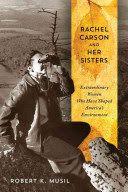 Rachel Carson & Her Sisters