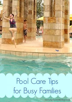 Pool Care Tips For Busy Families (brought to you by the new Clorox Pool & Spa care line)
