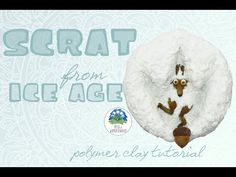 Scrat - The Squirrel inspired by The Ice Age - Polymer Clay Tutorial Ice Age Cake, Biscuit, Clay Tutorials, Squirrel, Polymer Clay, Fairy Tail, Crafting, Animation, Cartoon
