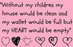 Without my children my house would be clean - Click image to find more Illustrations & Posters Pinterest pins