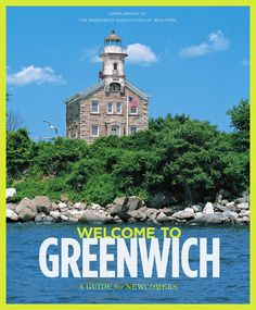 A Guide for Newcomers Greenwich, Connecticut. edagnino.bhhsneproperties.com