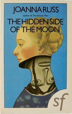 The Hidden Side of the Moon by Joanna Russ (Women's Press:1989)