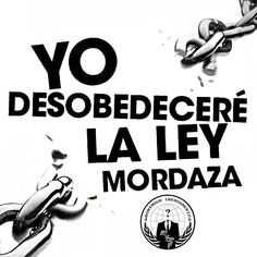 Yo desobedceré la Ley Mordaza http://instagram.com/p/wmxEn_juoI/ #AnonIbero #Anonymous #Iberoamerica #NoALaLeyMordaza