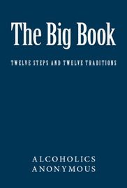 The Big Book of Alcoholics Anonymous | http://paperloveanddreams.com/book/756902955/the-big-book-of-alcoholics-anonymous | ALCOHOLICS ANONYMOUS: The Story of How Many Thousands of Men and Women Have Recovered from Alcoholism (generally known as The Big Book) is a 1939 basic text, describing how to recover from alcoholism, written by the founders of Alcoholics Anonymous (AA), Bill W.