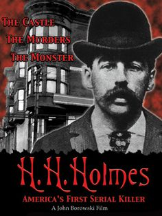 H.H. Holmes: America's First Serial Killer - Holmes was a master manipulator whose handsome exterior and disarming charm masked a psychotic soul bent on torture and dismemberment. The clean-cut killer's deceptively inviting outward appearance made it easy for him to lure women back to his mammoth castle in Chicago's burgeoning Englewood neighborhood.
