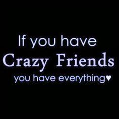crazy friends sayings, friend quotes, vans, crazi friend, crazy friends, friendship quotes, families, taylors, true stories