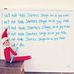 "Elf on the Shelf Fun! | Change to ""I will study my spelling words,""  or something similar for school."