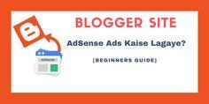 Blogger Par AdSense Ads Kaise Lagaye? [Beginners Guide]