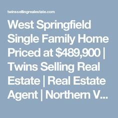 West Springfield Single Family Home Priced at $489,900 | Twins Selling Real Estate | Real Estate Agent | Northern Virginia Homes For Sale