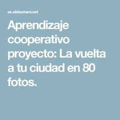 Aprendizaje cooperativo proyecto: La vuelta a tu ciudad en 80 fotos. Too Cool For School, Back To School, Cooperative Learning, History Teachers, Innovation, Coaching, Parenting, Classroom, Education