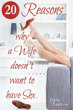 20 Reasons Why a Wife Doesn't Want to Have Sex. Talk wife to husband through any existing problems. Some aren't problems while some are problems with him. A husband having sex is more times than not, a faithful husband. Both, husband and wife have to understand the other