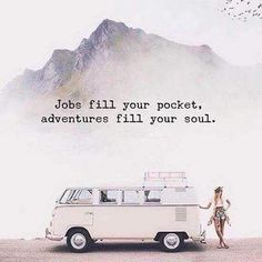 Inspiring travel quotes :: jobs fill your pockets, adventures fill your soul
