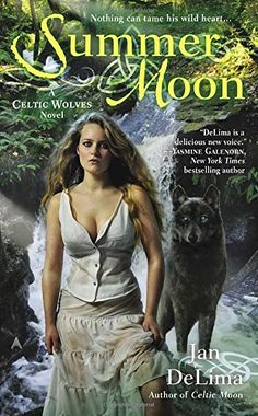 Summer Moon (A Celtic Wolves Novel) by Jan DeLima. She won't be ruled again… Rosa Alban has been obedient her entire life. But when her alpha husband dies, she seizes the opportunity to flee the oppressive Guardians—the rulers of the secret shapeshifter world. Her flight instantly brands her as a pack traitor, and she has no choice but to seek protection from a neighboring tribe by marrying one of their sons. Known as the Beast of Merin, Luc Black loyally plays the part of unwanted son…