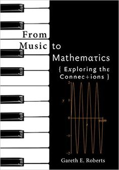 From Music to Mathematics: Exploring the Connections: Gareth E Roberts: 9781421419183: Books - Amazon.ca