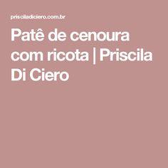 Patê de cenoura com ricota   Priscila Di Ciero