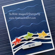 Aromas and Art - Su Mohr, Independent Stampin' Up! Demonstrator, and Independent Young Living Distributor Birthday Cards For Men, Man Birthday, Young Living Distributor, Rainbow Card, Love Stamps, Little Fish, Tag Design, Masculine Cards, Stamping Up