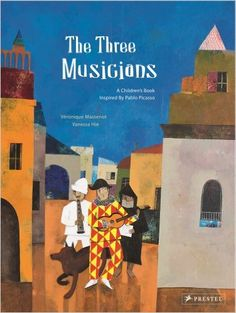 The Three Musicians: A Children's Book Inspired by Pablo Picasso: Amazon.co.uk: Veronique Massenot, Vanessa Hie: 9783791371511: Books