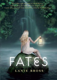 Fates by Lanie Bross | Fates, BK#1 | Publisher:  Delacorte Books for Young Readers |  Publication Date: February 11, 2014 | #YA Science Fiction