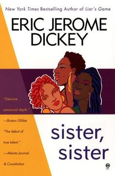 Sister, Sister by Eric Jerome Dickey is one of my favorite books!