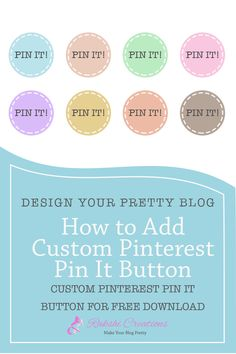 How to add a Pinterest custom pin it button to all your blog post images. An easy to follow tutorial.  Pinterest tutorial, blog design tutotial, pinterest custom pin it button, free blog graphics