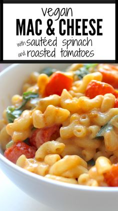 Vegan Mac and Cheese with Sautéed Spinach   Roasted Tomatoes