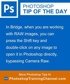 In Bridge, when you are working with RAW images, you can press the Shift key and double-click on any image to open it in Photoshop directly, bypassing Camera Raw.