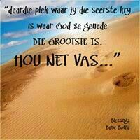 Hou net vas... Witty Quotes Humor, Quotable Quotes, Bible Quotes, Religious Birthday Quotes, Religious Quotes, Condolence Messages, Condolences, Sympathy Quotes, Afrikaanse Quotes