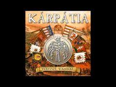Kárpátia-Tűzzel vassal-2004-(teljes album) - YouTube Youtube, Youtubers, Youtube Movies