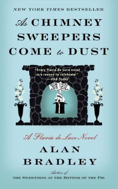 As Chimney Sweepers Come to Dust (Flavia de Luce Series #7)