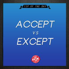 "#TipOfTheDay Não confunda! ""Accept"" é o verbo ""aceitar"", ""receber"". (I accept this task) ; ""Except"" é ""exceto"". (Everyone came to my party, except Tony) #DicaFisk"