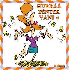 HURRÁ PÉNTEK VAN! - Legyen vidám, szép napotok! :) - alliteracio oldala Free Clipart Images, Cute Clipart, Happy Cartoon, Cartoon Pics, Happy Guy, Happy Girls, Dancing Clipart, Funny Toons, Cartoon Download